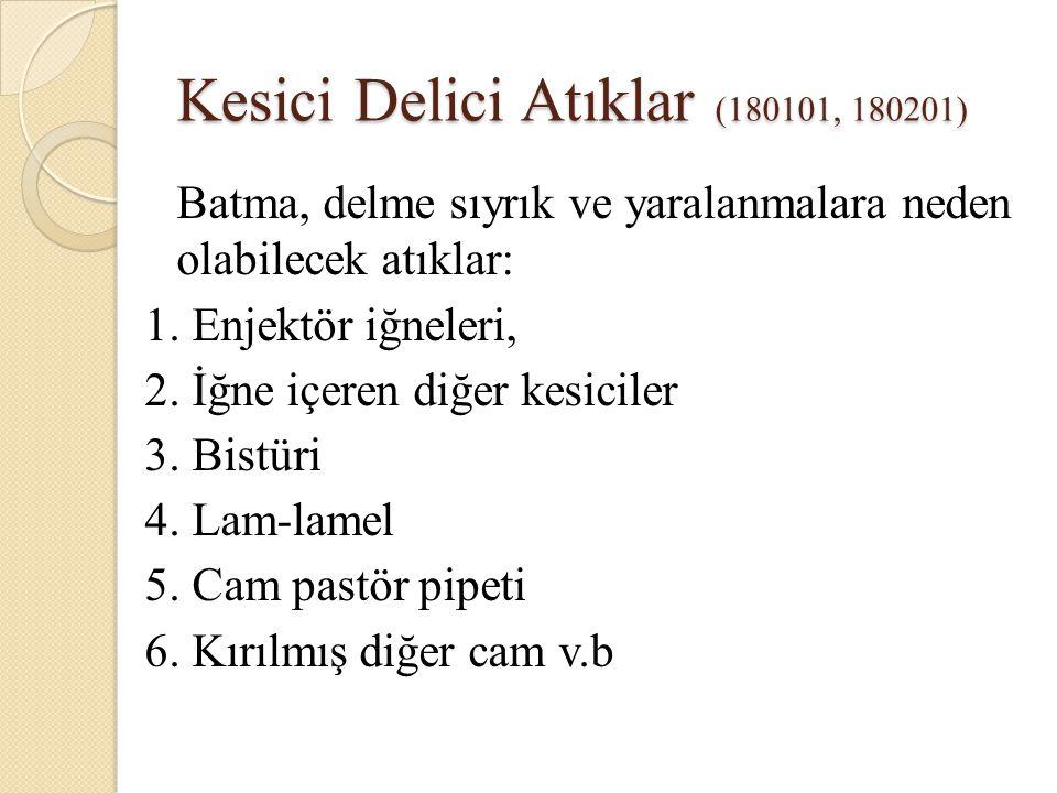 Kesici Delici Atıklar (180101, 180201) Batma, delme sıyrık ve yaralanmalara neden olabilecek atıklar: 1.
