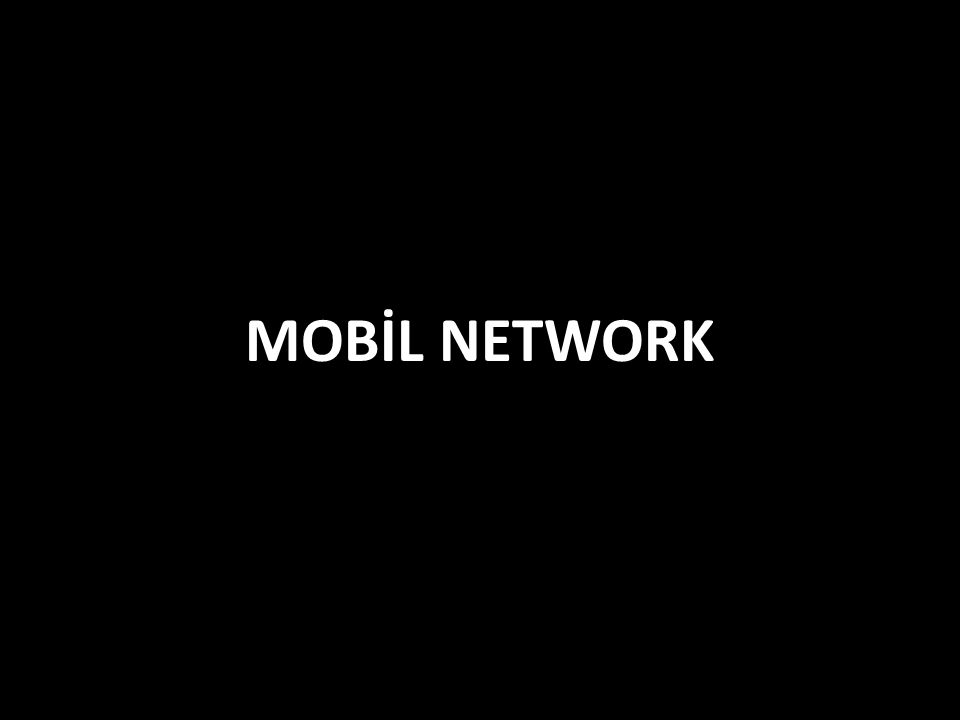MOBİL NETWORK