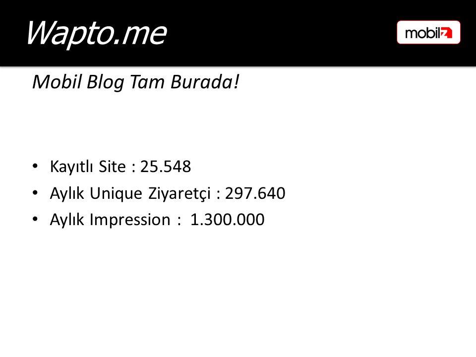 Mobil Blog Tam Burada! Wapto.me Kayıtlı Site : 25.548 Aylık Unique Ziyaretçi : 297.640 Aylık Impression : 1.300.000