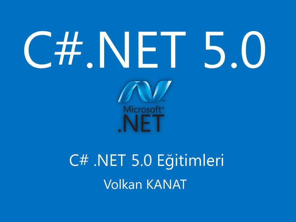 C#.NET 5.0 C#.NET 5.0 Eğitimleri Volkan KANAT