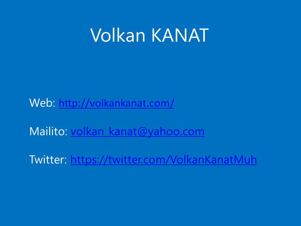 Volkan KANAT Web: http://volkankanat.com/ http://volkankanat.com/ Mailito: volkan_kanat@yahoo.comvolkan_kanat@yahoo.com Twitter: https://twitter.com/V