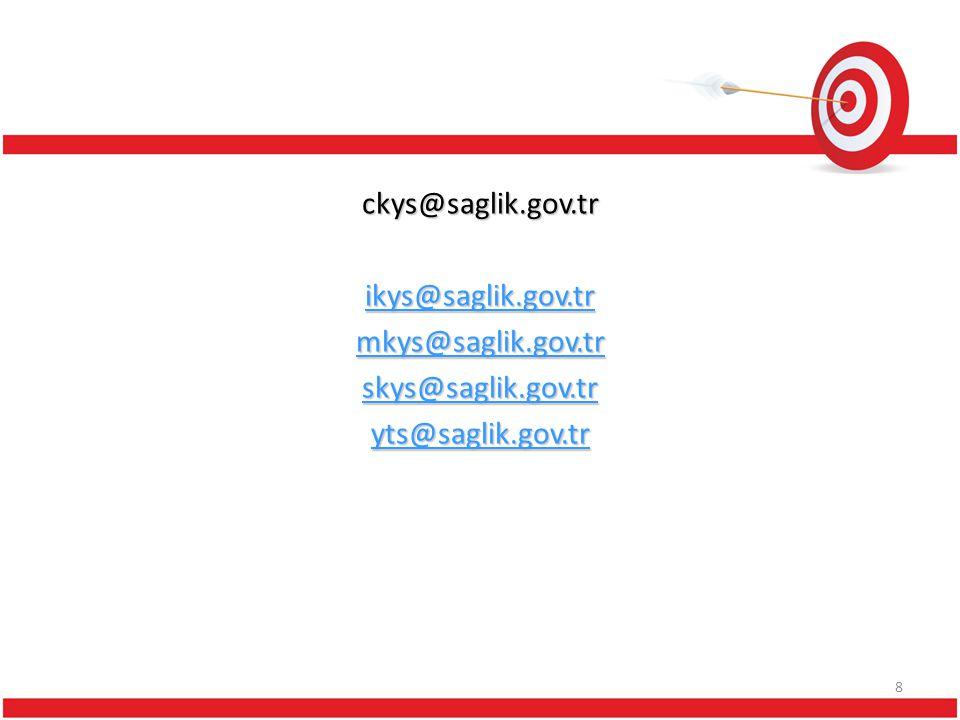 ckys@saglik.gov.tr ikys@saglik.gov.tr mkys@saglik.gov.tr skys@saglik.gov.tr yts@saglik.gov.tr 8