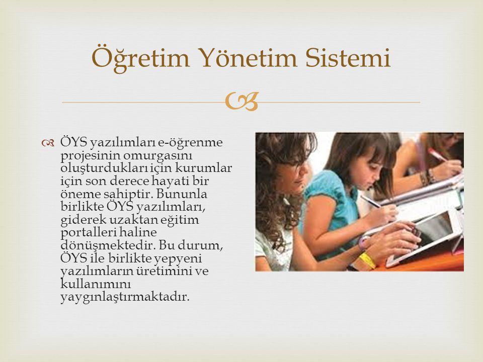  Öğretim Yönetim Sistemi  ÖYS yazılımları e-öğrenme projesinin omurgasını oluşturdukları için kurumlar için son derece hayati bir öneme sahiptir. Bu