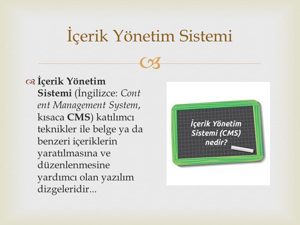  İçerik Yönetim Sistemi  İçerik Yönetim Sistemi (İngilizce: Cont ent Management System, kısaca CMS ) katılımcı teknikler ile belge ya da benzeri içeriklerin yaratılmasına ve düzenlenmesine yardımcı olan yazılım dizgeleridir...