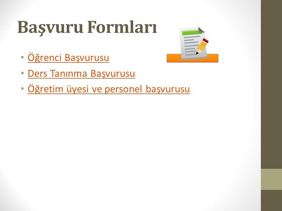 Başvuru Formları Öğrenci Başvurusu Ders Tanınma Başvurusu Öğretim üyesi ve personel başvurusu