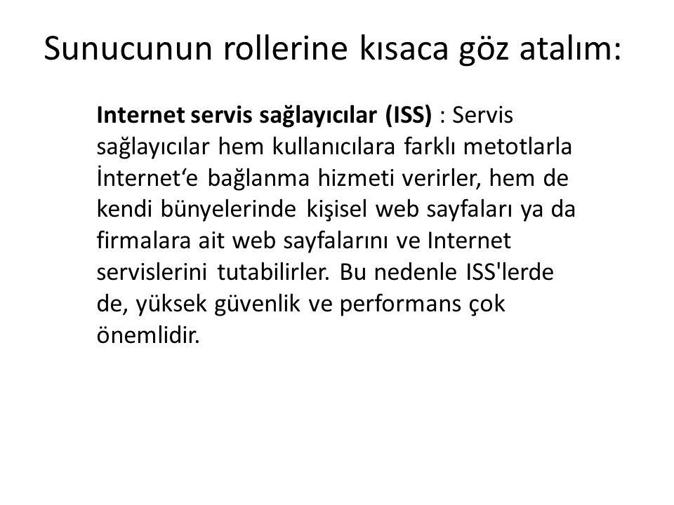 Internet servis sağlayıcılar (ISS) : Servis sağlayıcılar hem kullanıcılara farklı metotlarla İnternet'e bağlanma hizmeti verirler, hem de kendi bünyel