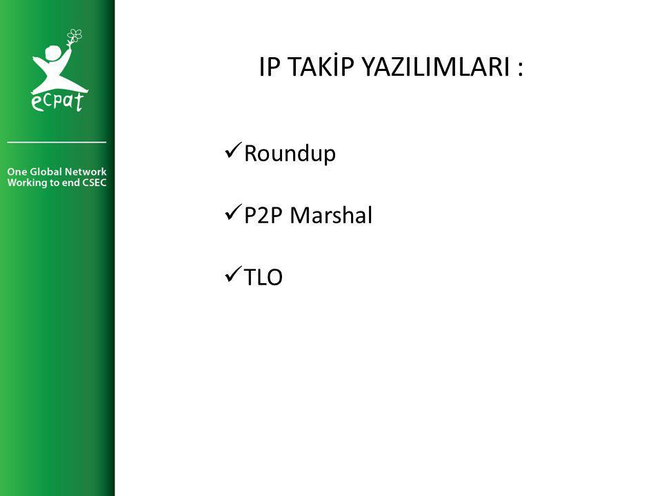 IP TAKİP YAZILIMLARI : Roundup P2P Marshal TLO