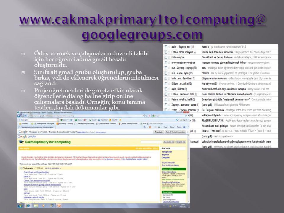  Ödev vermek ve çalışmaların düzenli takibi için her öğrenci adına gmail hesabı oluşturuldu.  Sınıfa ait gmail grubu oluşturulup,gruba birkaç veli d