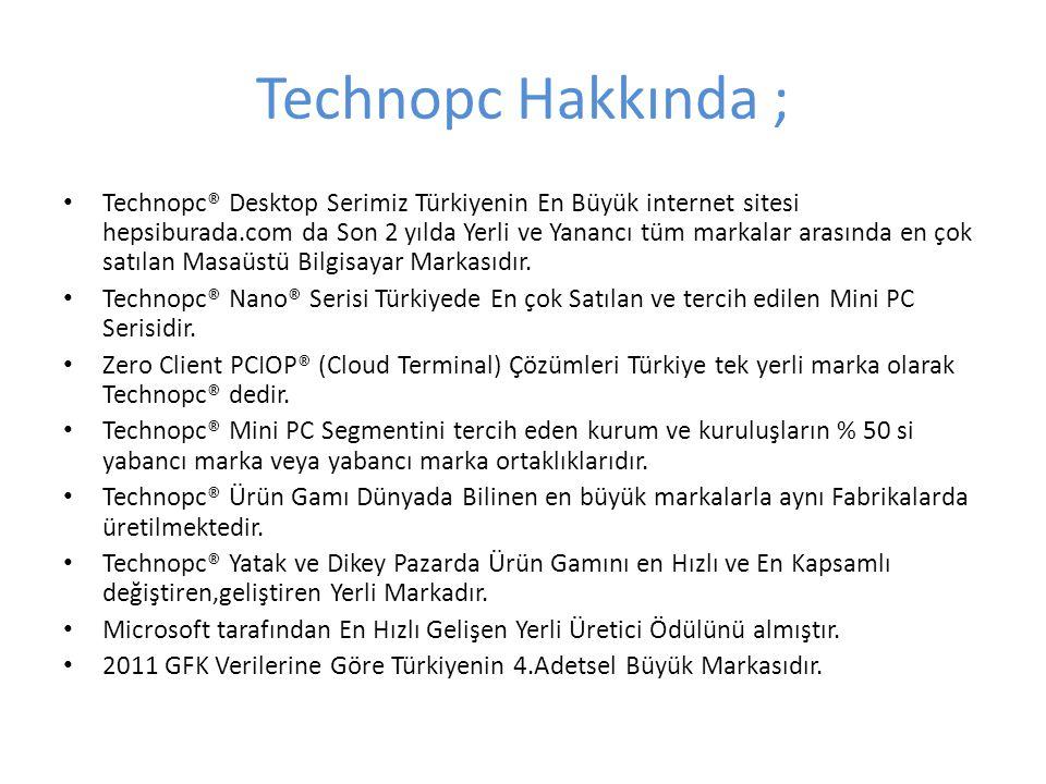 Technopc Hakkında ; Technopc® Desktop Serimiz Türkiyenin En Büyük internet sitesi hepsiburada.com da Son 2 yılda Yerli ve Yanancı tüm markalar arasınd