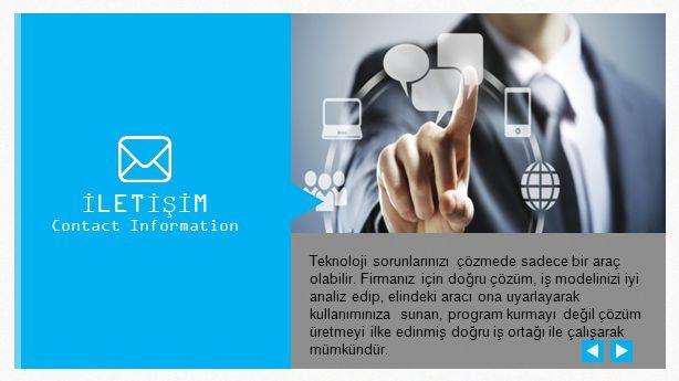 Teknoloji sorunlarınızı çözmede sadece bir araç olabilir. Firmanız için doğru çözüm, iş modelinizi iyi analiz edip, elindeki aracı ona uyarlayarak kul