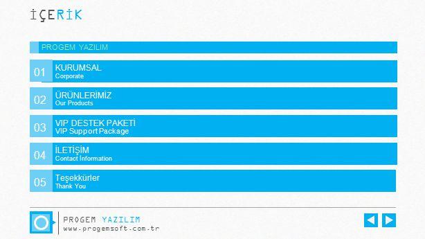 İÇERİK PROGEM YAZILIM www.progemsoft.com.tr KURUMSAL 01 ÜRÜNLERİMİZ Our Products 02 VIP DESTEK PAKETİ VIP Support Package 03 İLETİŞİM Contact İnformat