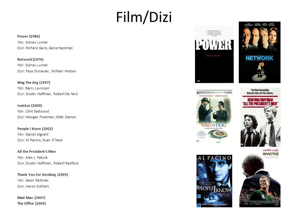 Film/Dizi Power (1986) Yön: Sidney Lumet Oyn: Richard Gere, Gene Hackman Network (1976) Yön: Sidney Lumet Oyn: Faye Dunaway, William Holden Wag the do
