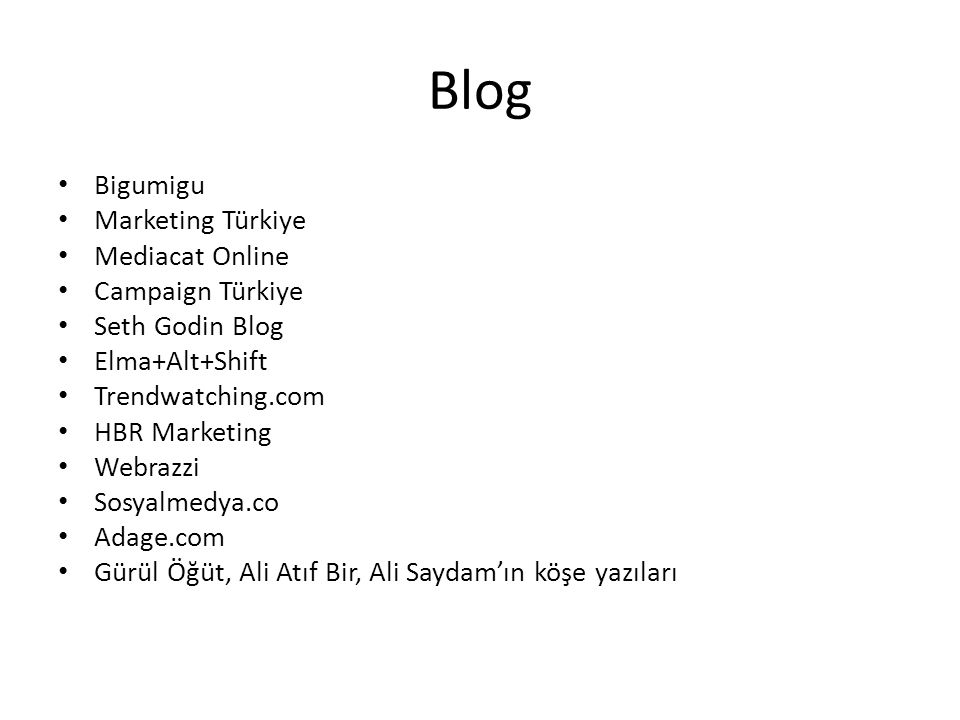 Blog Bigumigu Marketing Türkiye Mediacat Online Campaign Türkiye Seth Godin Blog Elma+Alt+Shift Trendwatching.com HBR Marketing Webrazzi Sosyalmedya.c