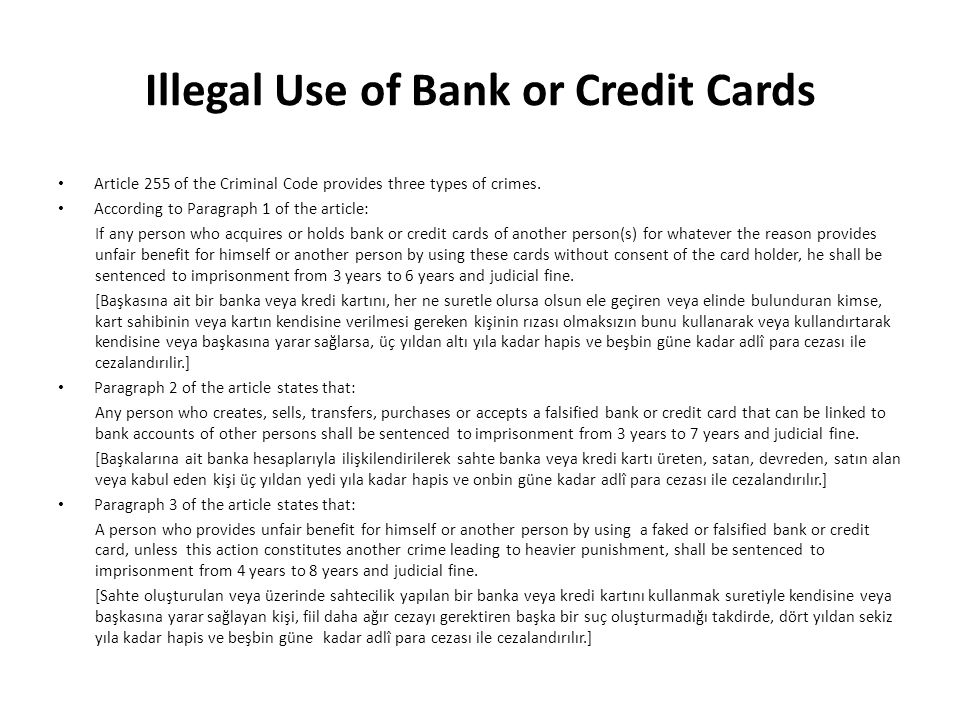Illegal Use of Bank or Credit Cards Article 255 of the Criminal Code provides three types of crimes. According to Paragraph 1 of the article: If any p