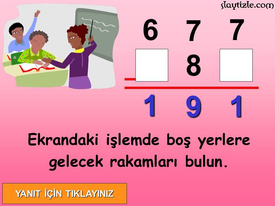1 91 4 86 6 7 7 Ekrandaki işlemde boş yerlere gelecek rakamları bulun.