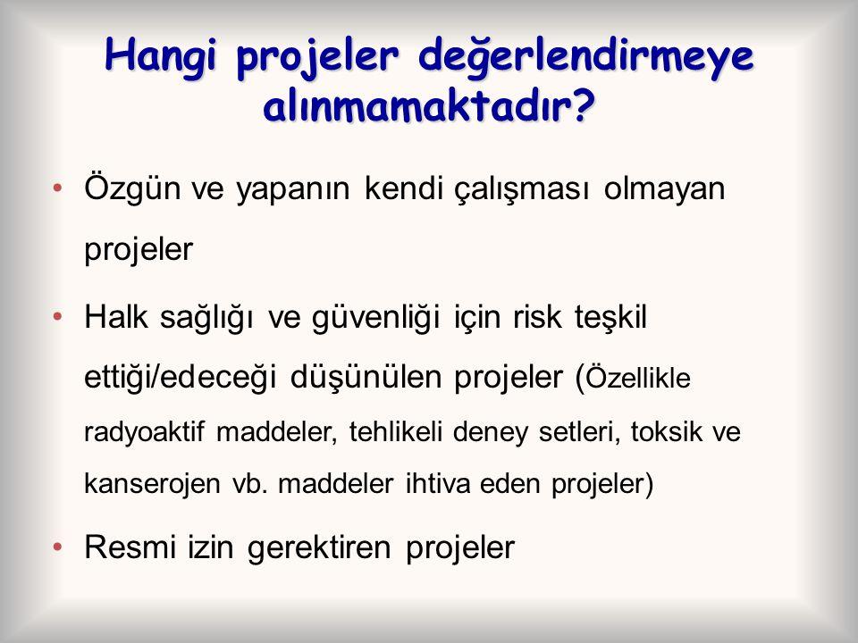 Hangi projeler değerlendirmeye alınmamaktadır? Özgün ve yapanın kendi çalışması olmayan projeler Halk sağlığı ve güvenliği için risk teşkil ettiği/ede