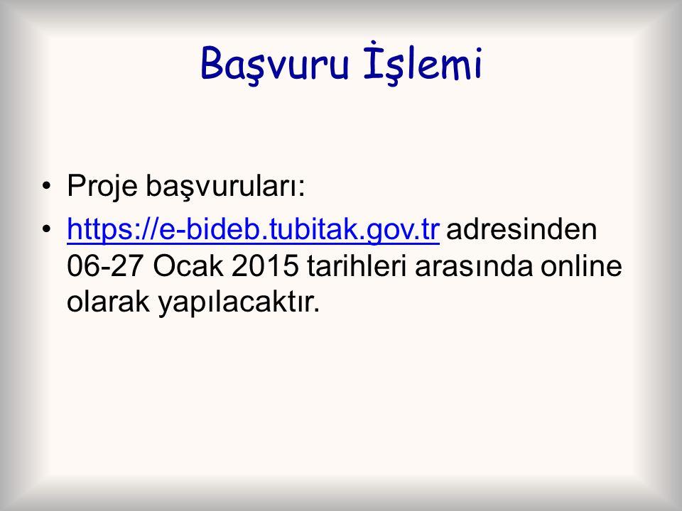 Başvuru İşlemi Proje başvuruları: https://e-bideb.tubitak.gov.tr adresinden 06-27 Ocak 2015 tarihleri arasında online olarak yapılacaktır.https://e-bi