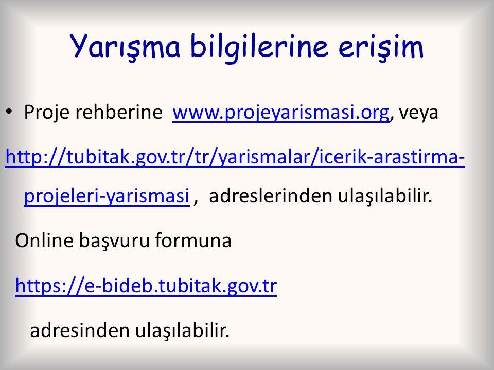 Yarışma bilgilerine erişim Proje rehberine www.projeyarismasi.org, veyawww.projeyarismasi.org http://tubitak.gov.tr/tr/yarismalar/icerik-arastirma- pr