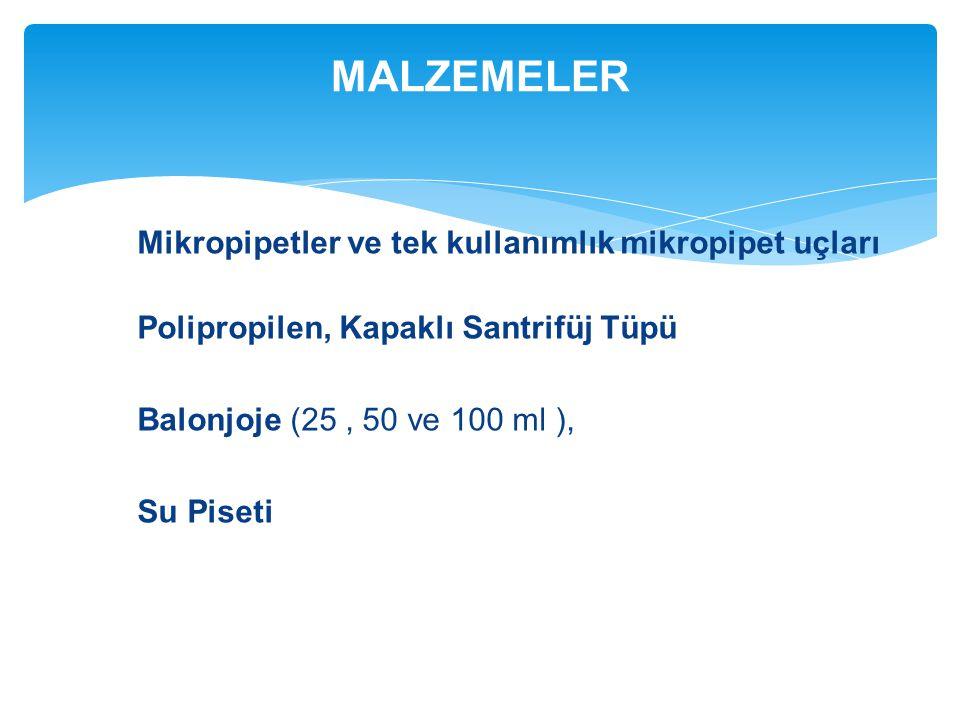 MALZEMELER Mikropipetler ve tek kullanımlık mikropipet uçları Polipropilen, Kapaklı Santrifüj Tüpü Balonjoje (25, 50 ve 100 ml ), Su Piseti