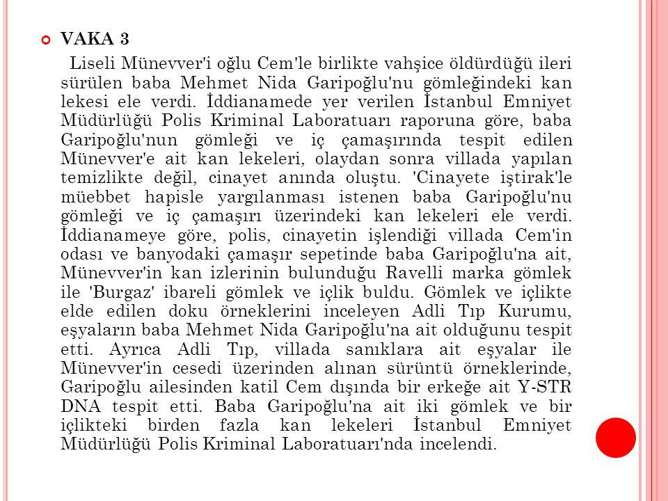 VAKA 3 Liseli Münevver i oğlu Cem le birlikte vahşice öldürdüğü ileri sürülen baba Mehmet Nida Garipoğlu nu gömleğindeki kan lekesi ele verdi.