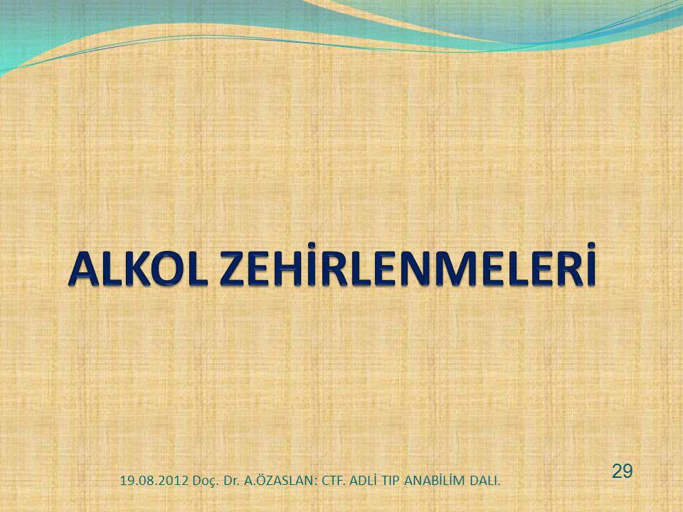 19.08.2012 Doç. Dr. A.ÖZASLAN: CTF. ADLİ TIP ANABİLİM DALI. 29