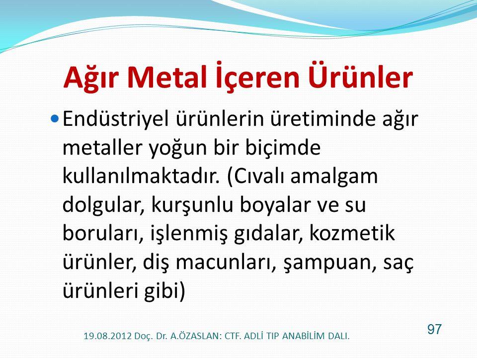 Ağır Metal İçeren Ürünler Endüstriyel ürünlerin üretiminde ağır metaller yoğun bir biçimde kullanılmaktadır. (Cıvalı amalgam dolgular, kurşunlu boyala