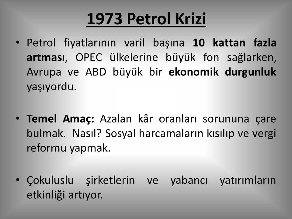 1973 Petrol Krizi Petrol fiyatlarının varil başına 10 kattan fazla artması, OPEC ülkelerine büyük fon sağlarken, Avrupa ve ABD büyük bir ekonomik durgunluk yaşıyordu.