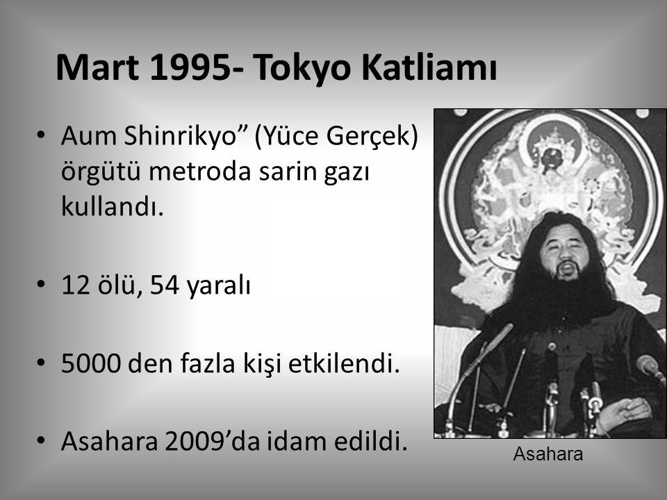 Mart 1995- Tokyo Katliamı Aum Shinrikyo (Yüce Gerçek) örgütü metroda sarin gazı kullandı.