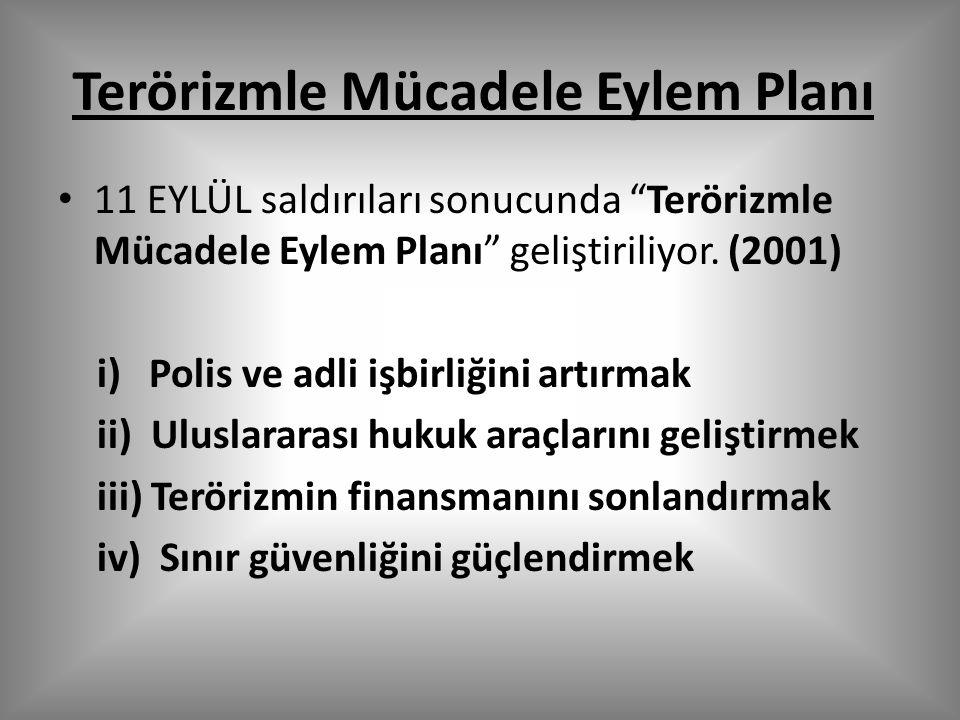 Terörizmle Mücadele Eylem Planı 11 EYLÜL saldırıları sonucunda Terörizmle Mücadele Eylem Planı geliştiriliyor.