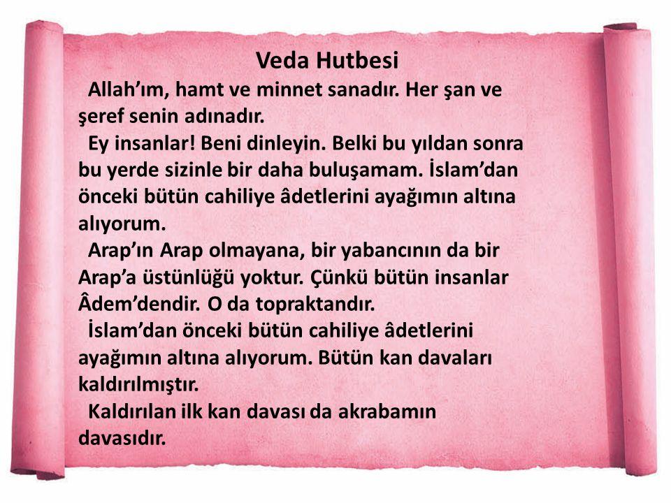 Veda Hutbesi Allah'ım, hamt ve minnet sanadır.Her şan ve şeref senin adınadır.