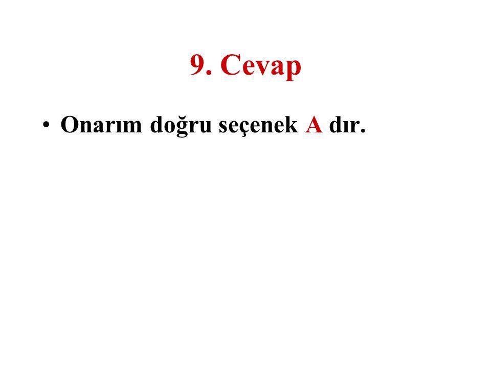 9. Cevap Onarım doğru seçenek A dır.