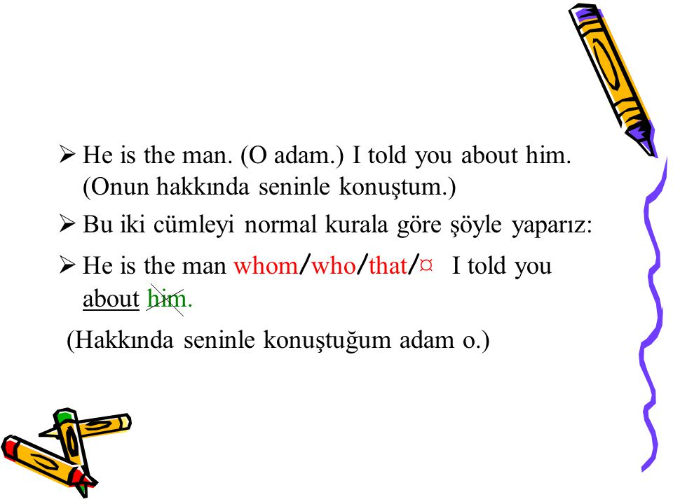  He is the man.(O adam.) I told you about him.