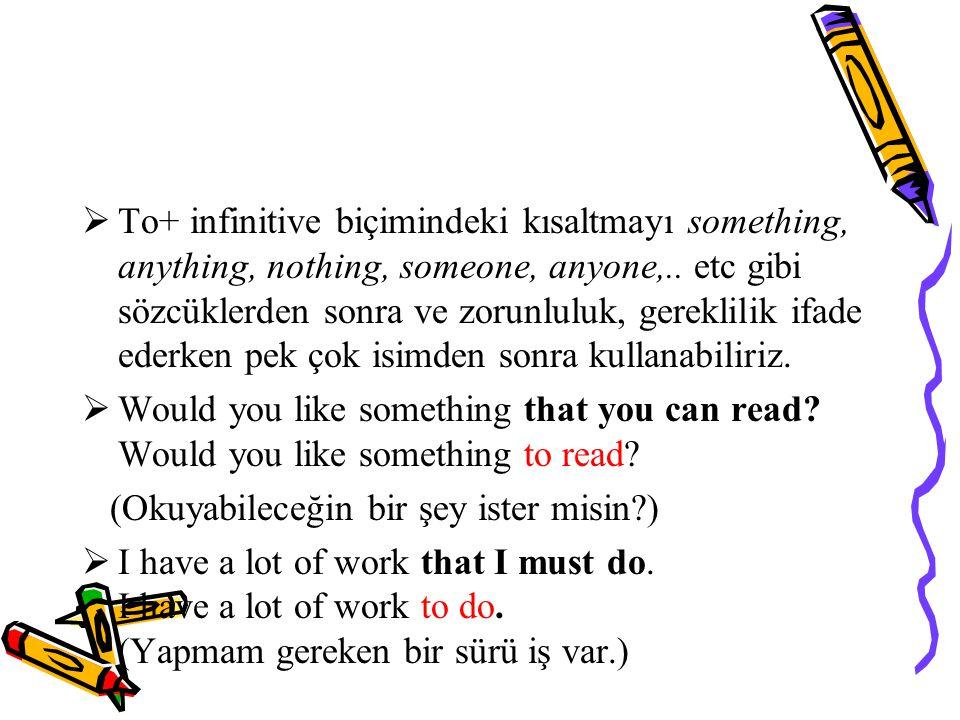  To+ infinitive biçimindeki kısaltmayı something, anything, nothing, someone, anyone,..