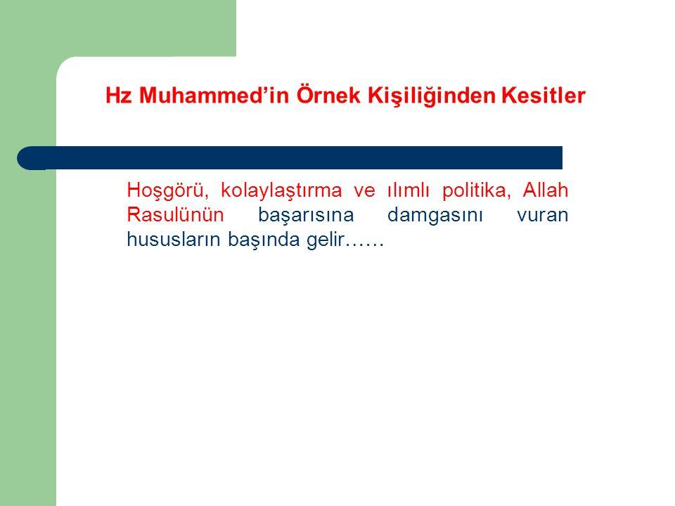 Hz Muhammed'in Örnek Kişiliğinden Kesitler Hoşgörü, kolaylaştırma ve ılımlı politika, Allah Rasulünün başarısına damgasını vuran hususların başında ge