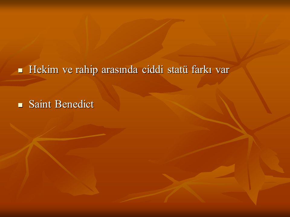 Hekim ve rahip arasında ciddi statü farkı var Hekim ve rahip arasında ciddi statü farkı var Saint Benedict Saint Benedict