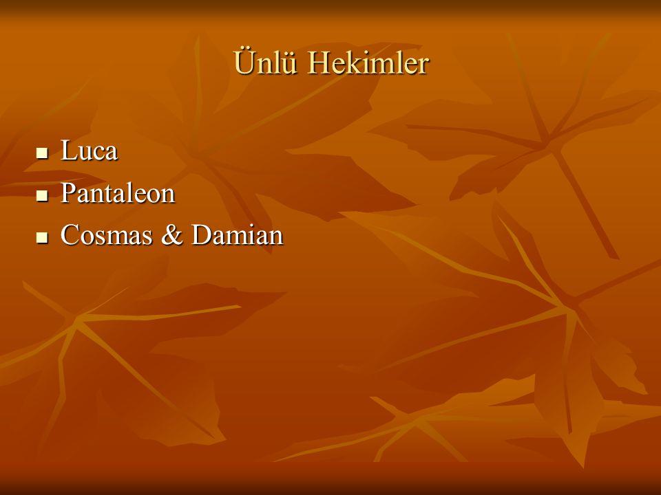 Ünlü Hekimler Luca Luca Pantaleon Pantaleon Cosmas & Damian Cosmas & Damian