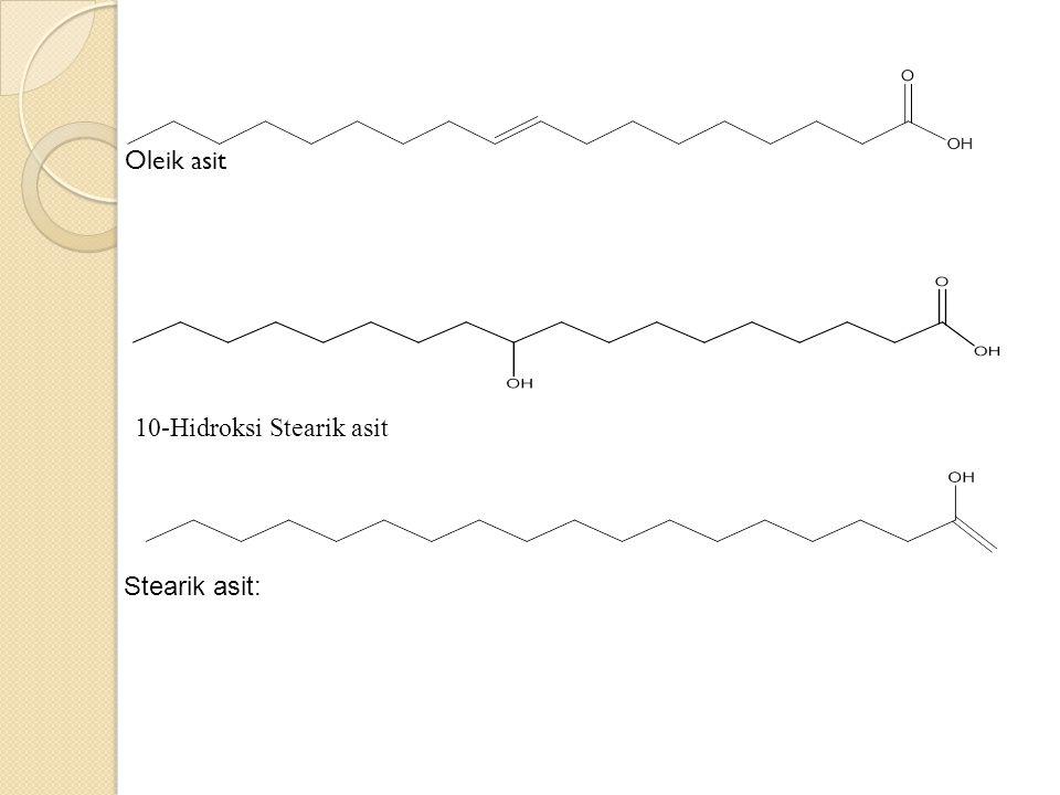 Oleik asit 10-Hidroksi Stearik asit Stearik asit: