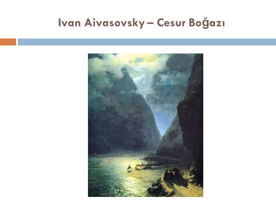 Ivan Aivasovsky – Cesur Bo ğ azı
