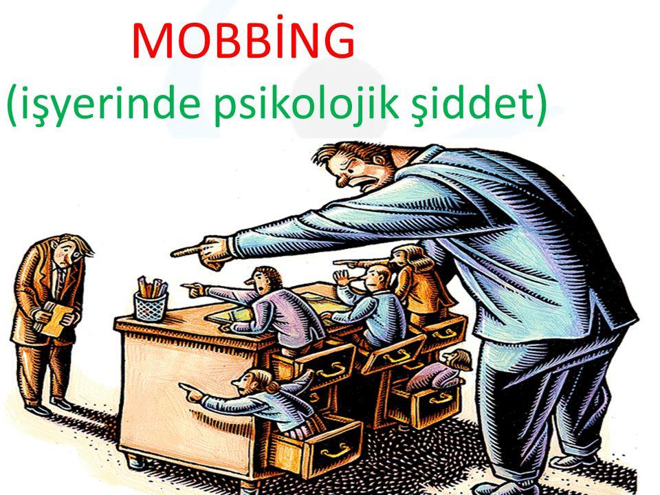 MOBBİNG (işyerinde psikolojik şiddet)