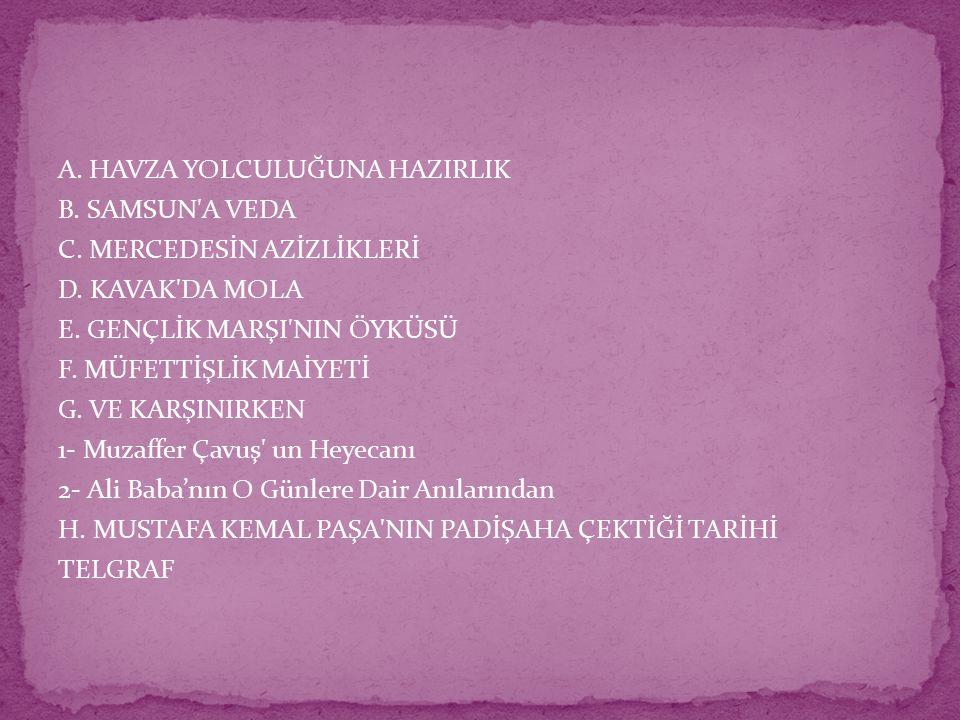 A. HAVZA YOLCULUĞUNA HAZIRLIK B. SAMSUN A VEDA C.