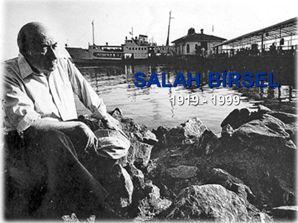 SALAH BİRSEL 1919 - 1999