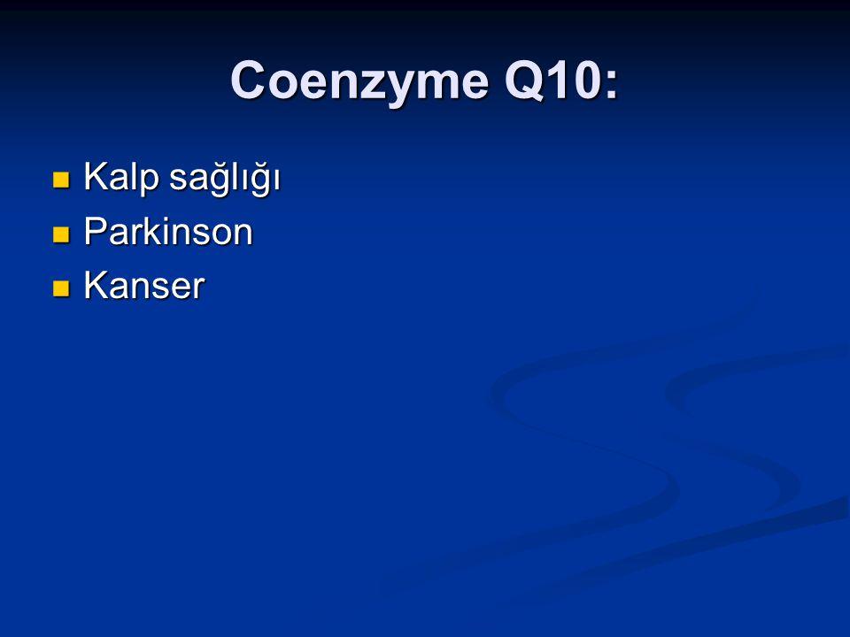 Coenzyme Q10: Kalp sağlığı Kalp sağlığı Parkinson Parkinson Kanser Kanser
