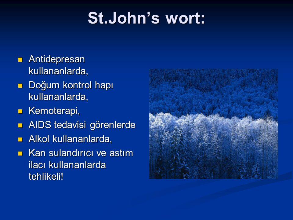 St.John's wort: Antidepresan kullananlarda, Antidepresan kullananlarda, Doğum kontrol hapı kullananlarda, Doğum kontrol hapı kullananlarda, Kemoterapi