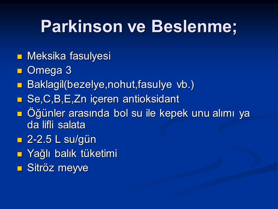 Parkinson ve Beslenme; Meksika fasulyesi Meksika fasulyesi Omega 3 Omega 3 Baklagil(bezelye,nohut,fasulye vb.) Baklagil(bezelye,nohut,fasulye vb.) Se,