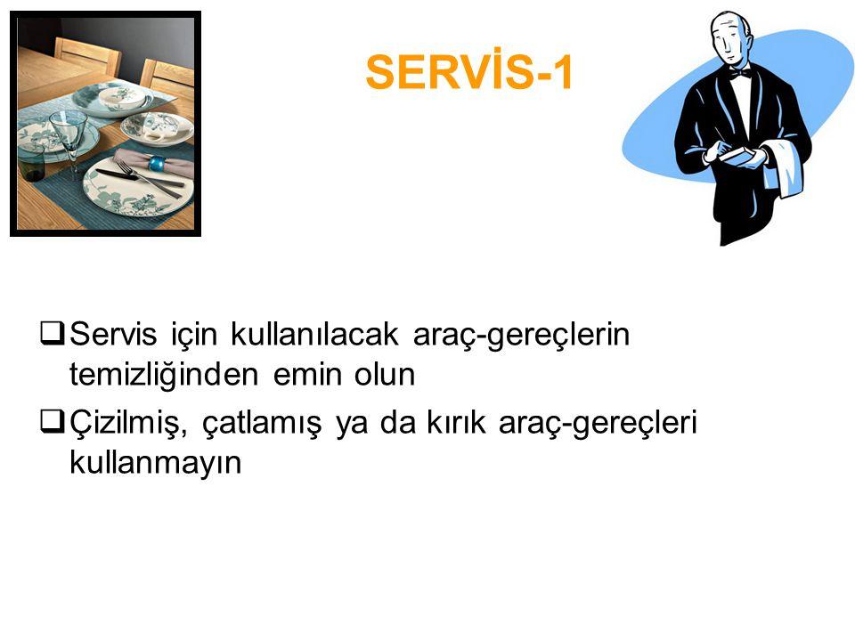  Servis için kullanılacak araç-gereçlerin temizliğinden emin olun  Çizilmiş, çatlamış ya da kırık araç-gereçleri kullanmayın SERVİS-1