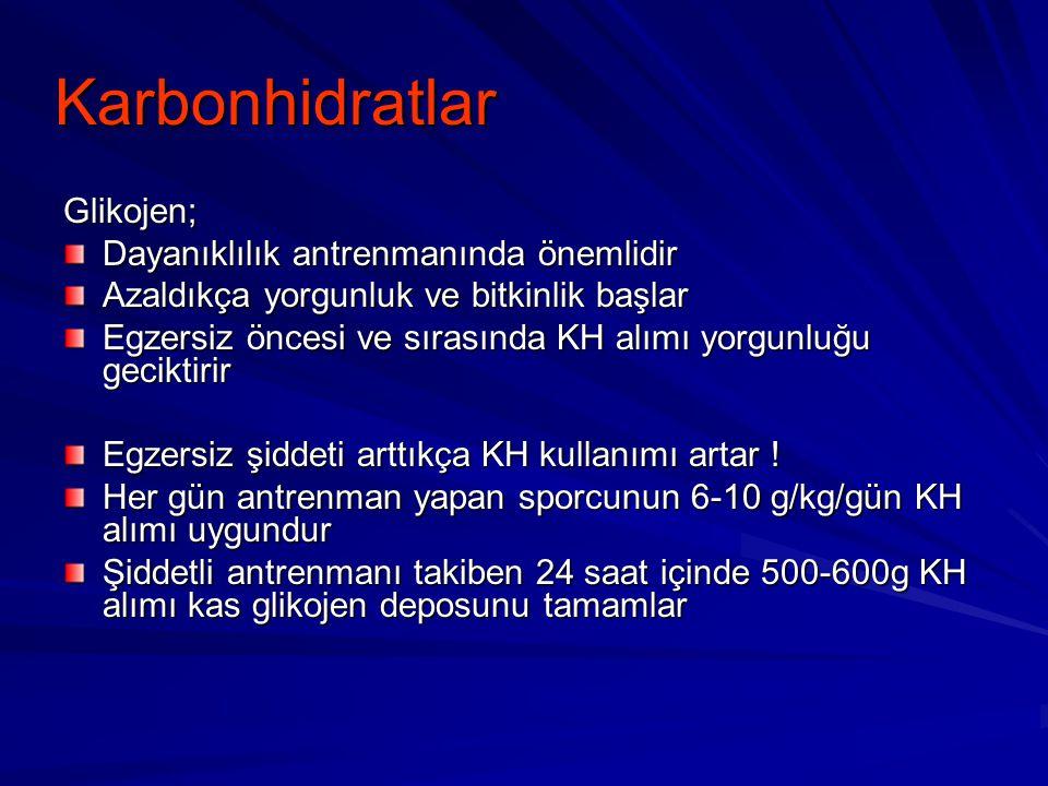 Karbonhidratlar Glikojen; Dayanıklılık antrenmanında önemlidir Azaldıkça yorgunluk ve bitkinlik başlar Egzersiz öncesi ve sırasında KH alımı yorgunluğ