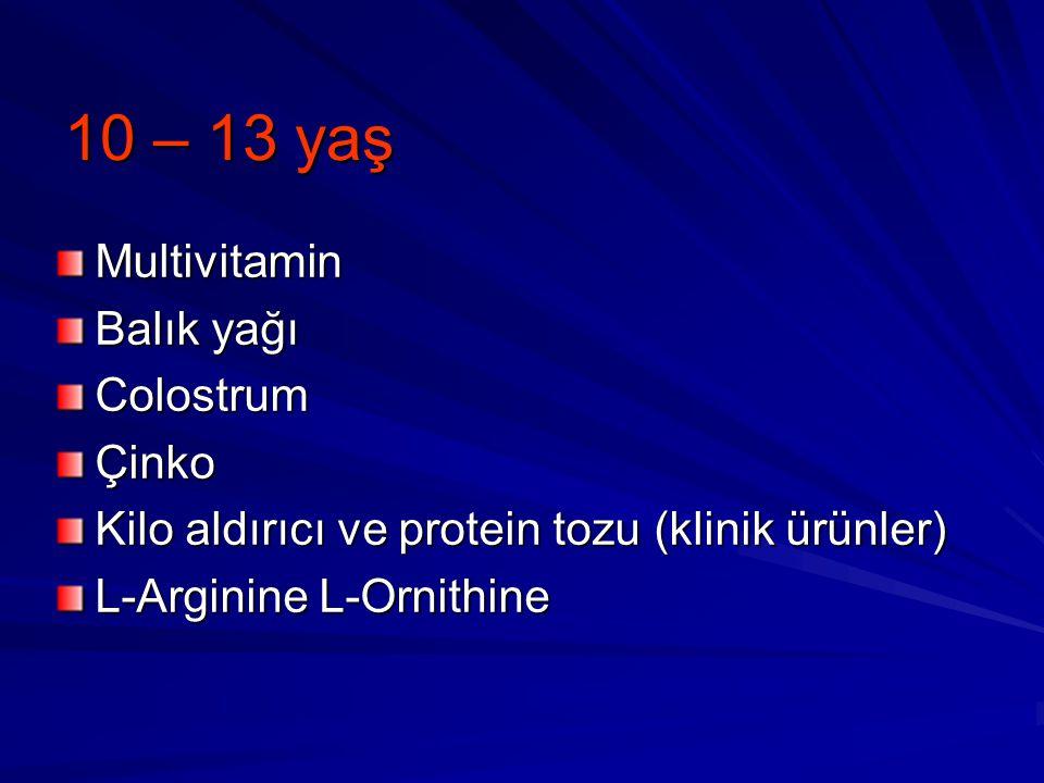 10 – 13 yaş Multivitamin Balık yağı ColostrumÇinko Kilo aldırıcı ve protein tozu (klinik ürünler) L-Arginine L-Ornithine