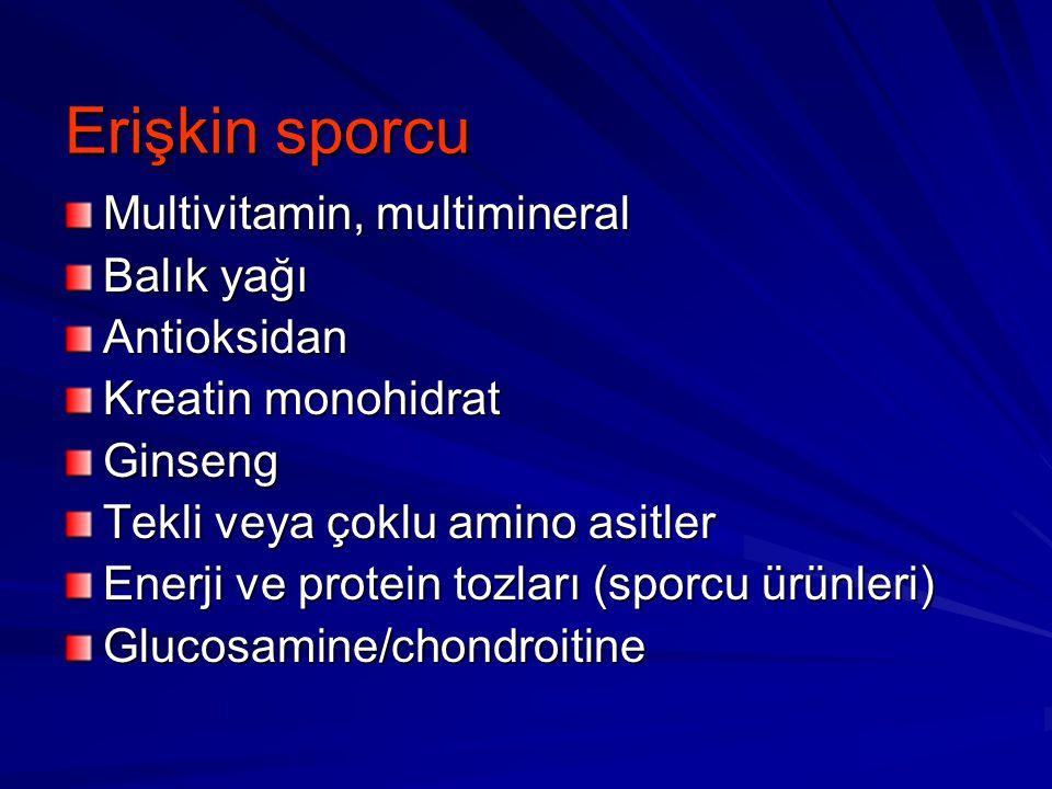 Erişkin sporcu Multivitamin, multimineral Balık yağı Antioksidan Kreatin monohidrat Ginseng Tekli veya çoklu amino asitler Enerji ve protein tozları (