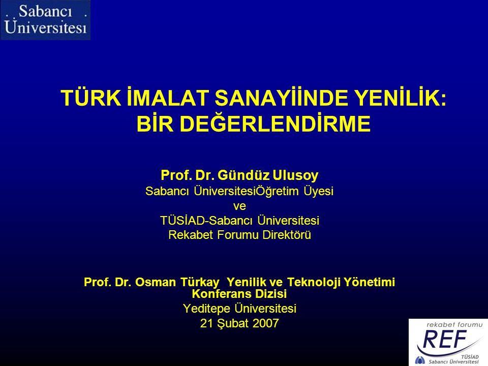 TÜRK İMALAT SANAYİİNDE YENİLİK: BİR DEĞERLENDİRME Prof.