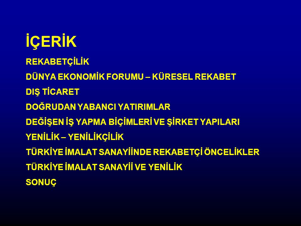 TÜRKİYE'NİN KÜRESEL REKABET ALT ENDEKSLERİ (AB ÜYELİK SÜRECİNDE OLAN DİĞER ÜLKELERİN ORTALAMASINA KIYASLA) Kaynak: Türkiye Küresel Rekabet Raporu 2006, TÜSİAD-Sabancı Üniversitesi Rekabet Forumu, Istanbul, 2006